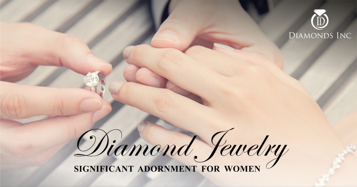 DIAMOND JEWELRY: SIGNIFICANT ADORNMENT FOR WOMEN