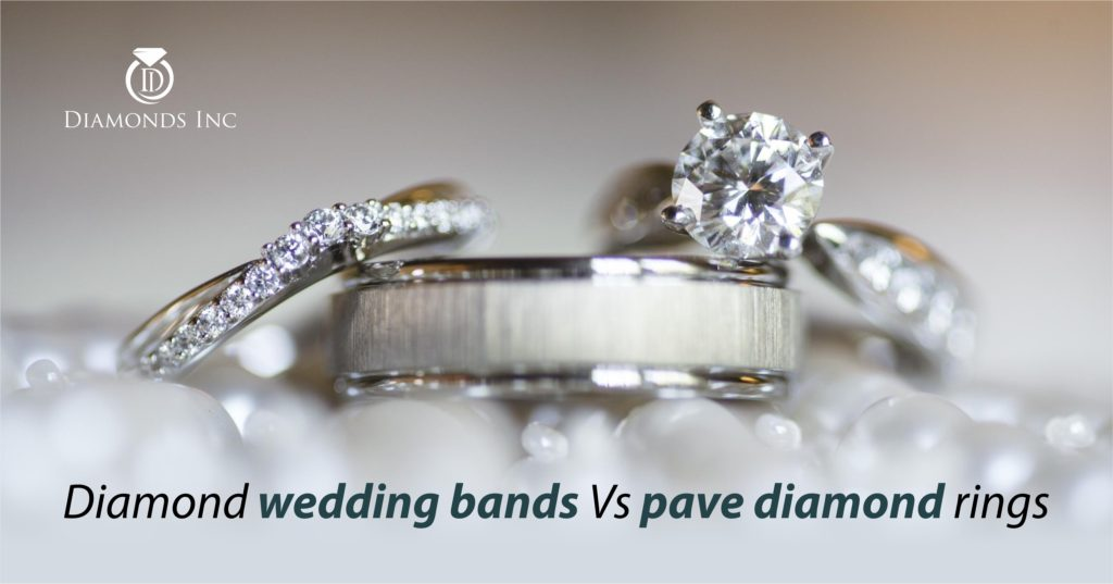 Diamond wedding bands Vs pave diamond rings