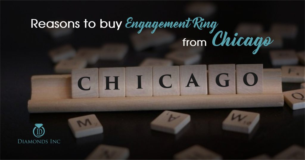 Reasons to buy Engagement Ring from Chicago