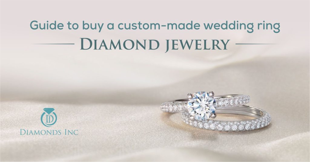 Guide to buy a custom-made wedding ring Diamond jewelry