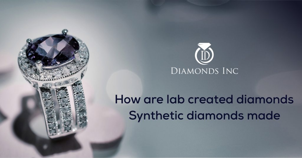 How are lab created diamonds Synthetic diamonds made