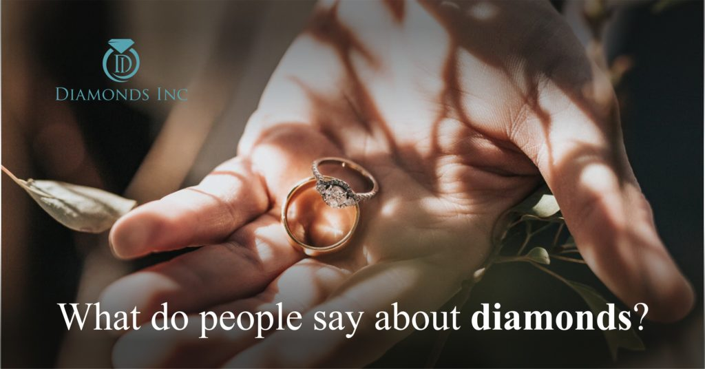What do people say about diamonds