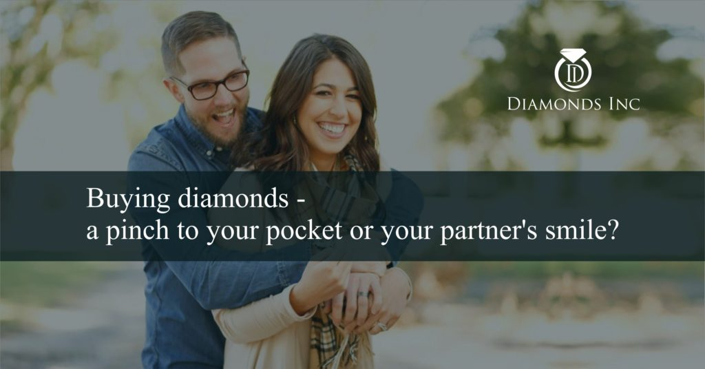 Buying diamonds - a pinch to your pocket or your partner's smile