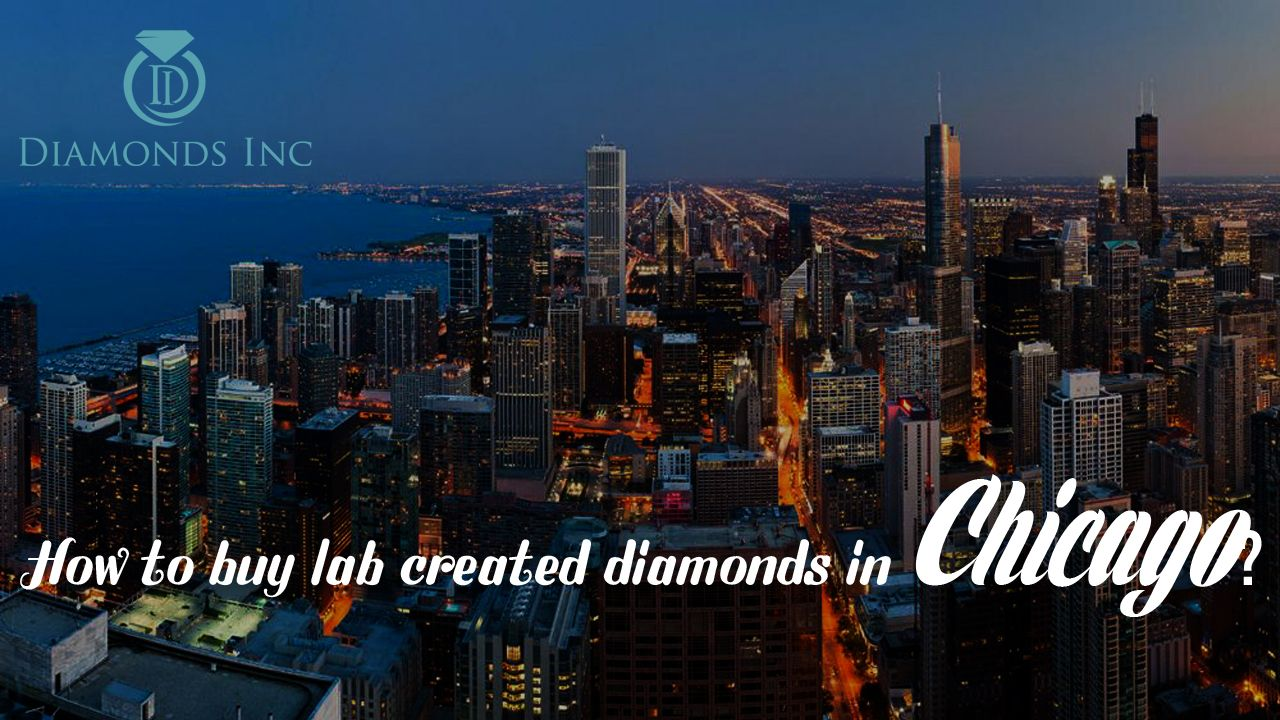 How To Buy Lab-Created Diamonds in Chicago