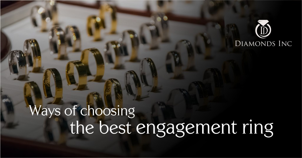 Ways Of Choosing The Best Engagement Ring
