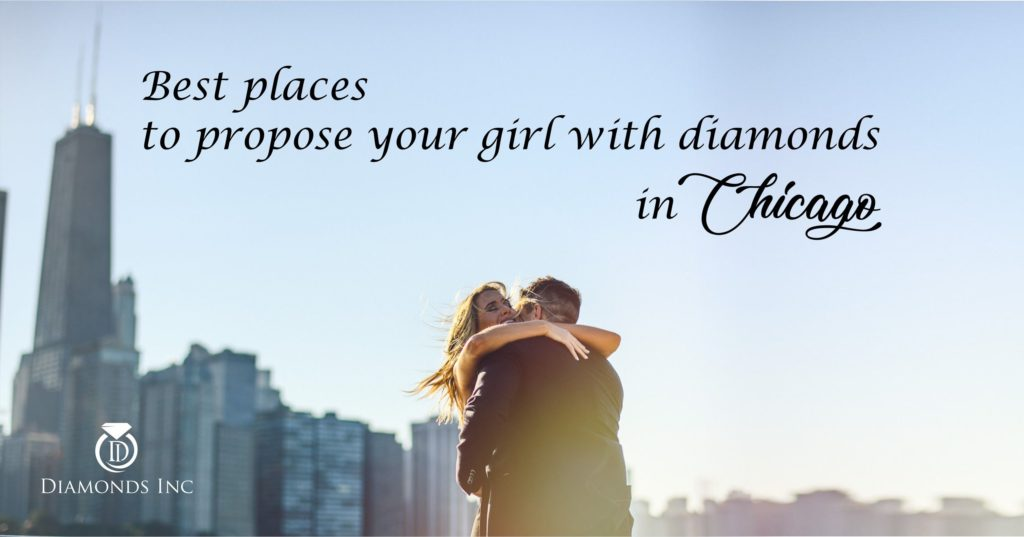 Best places to propose your girl with diamonds in Chicago
