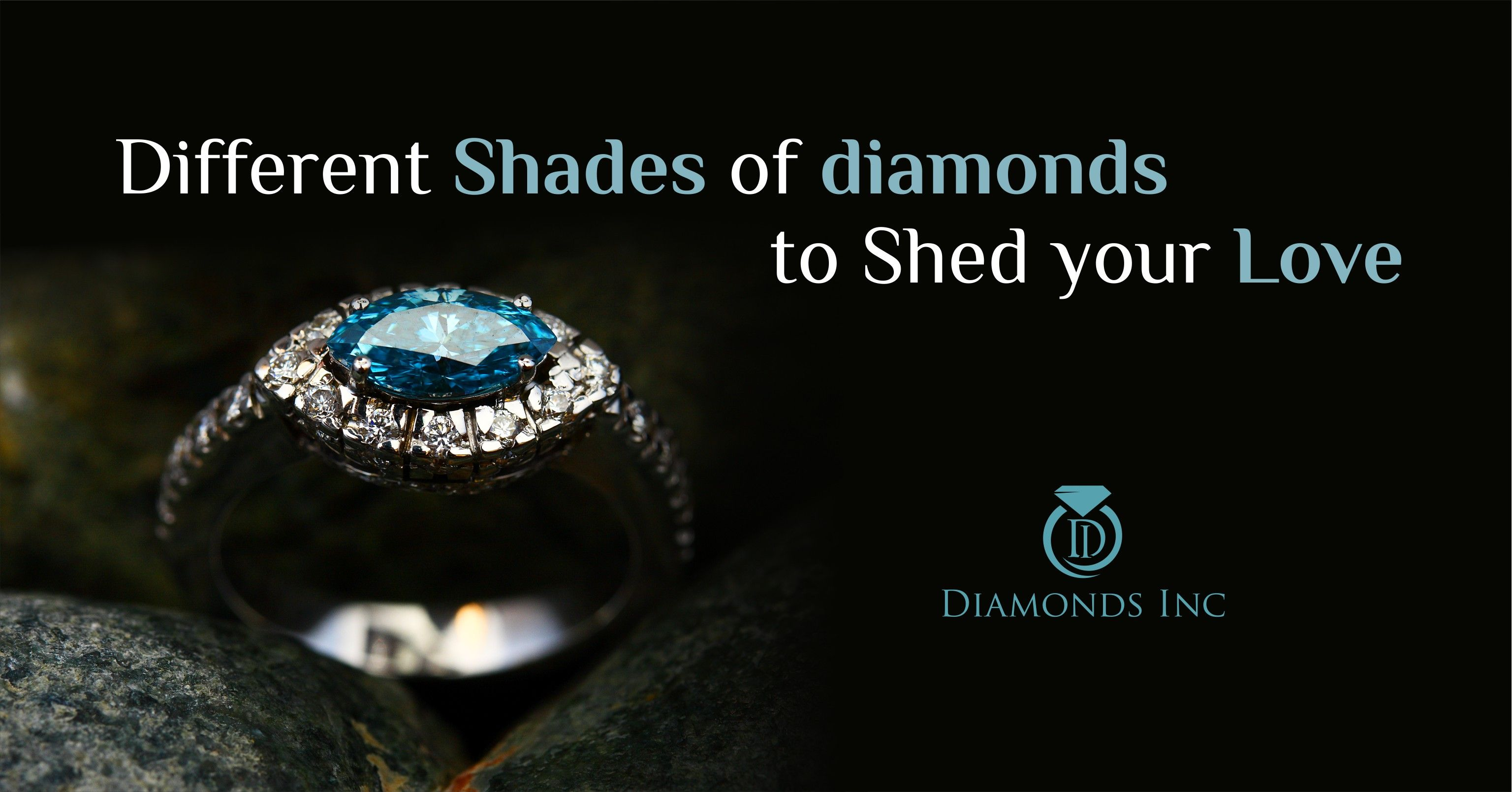 Different Shades Of Diamonds To Shed Your Love