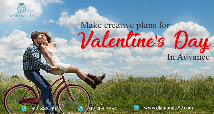 Make Creative Plans For Valentines Day In Advance
