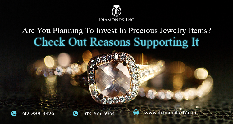 Are You Planning to Invest in Precious Jewelry Items? Check Out Reasons Supporting it