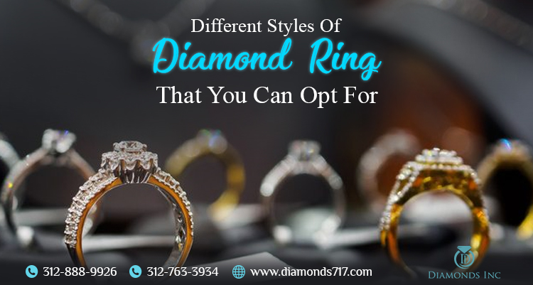 Different Styles of Diamond Ring That You Can Opt For