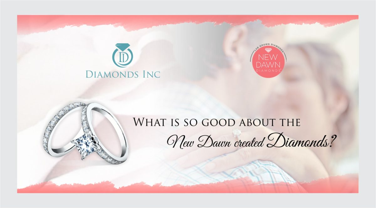 What Is So Good About New Dawn Created Diamonds?