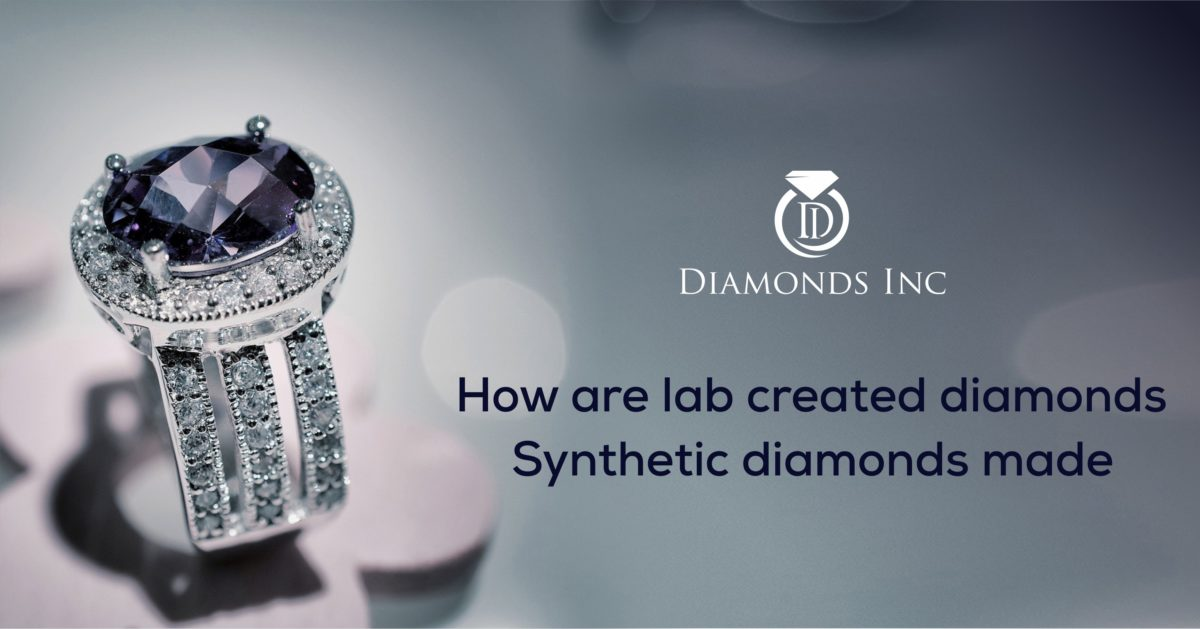 How are Lab-Created Diamonds | Synthetic Diamonds Made