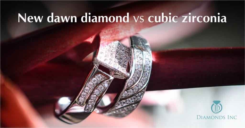 New dawn diamond vs cubic zirconia