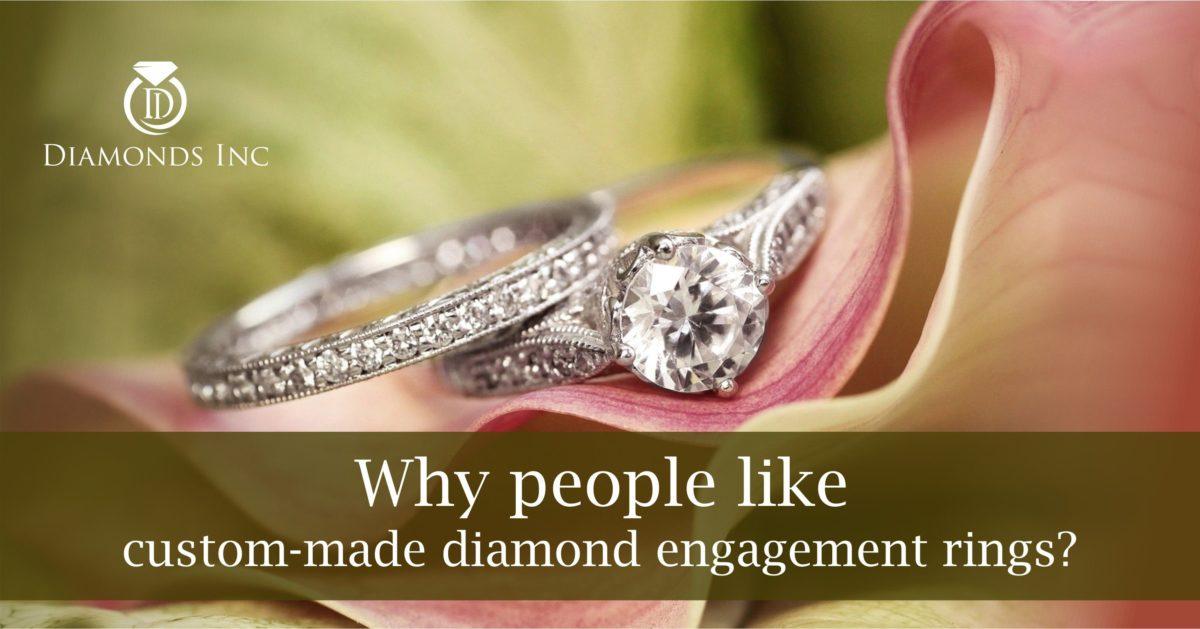 Why People Like Custom-Made Diamond Engagement Rings?