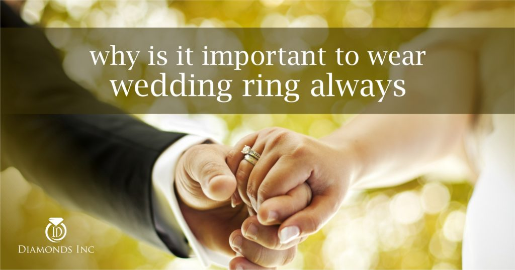 why is it important to wear wedding ring always