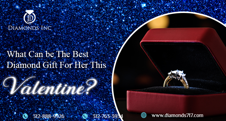 What Can be The Best Diamond Gift For Her This Valentine?