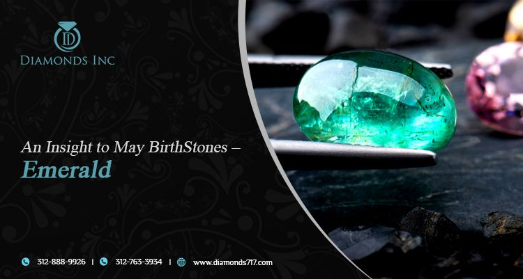 An Insight to May BirthStones – Emerald