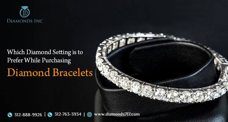 Which Diamond Setting is to Prefer While Purchasing Diamond Bracelets?